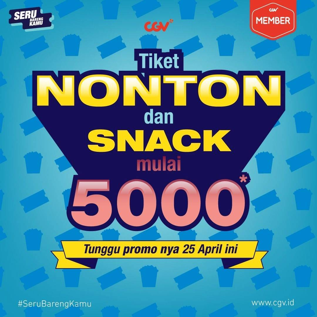 Diskon CGV Promo Tiket Nonton Dan Snack Mulai Rp. 5.000
