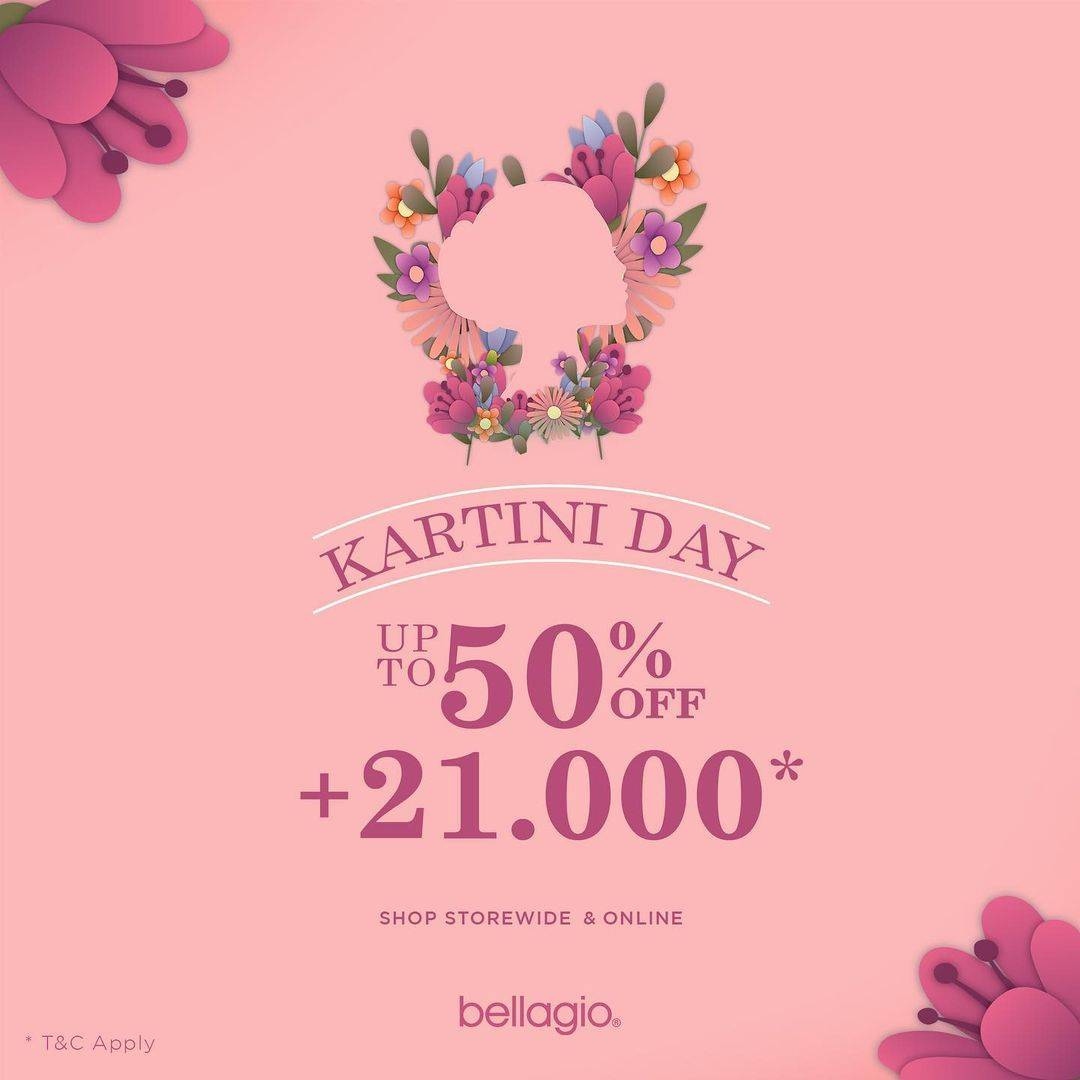 Diskon Bellagio Promo Kartini's Day Discount Up To 50% Off + IDR. 21.000