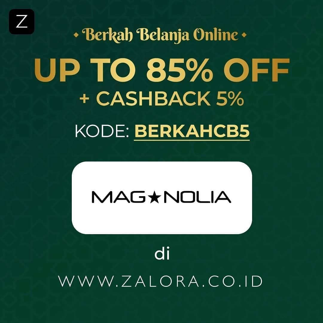 Diskon Magnolia Diskon Hingga 85% + Cashback 5% Dengan Zalora