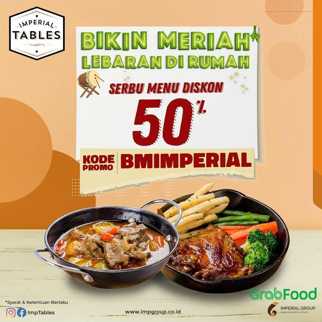 Diskon Imperial Tables Promo Diskon 50% Untuk Pemesanan Menu Favorit Melalui GrabFood