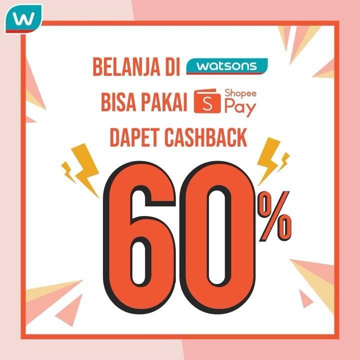 Diskon Promo Watsons Cashback 60% Setiap Transaksi Menggunakan ShopeePay