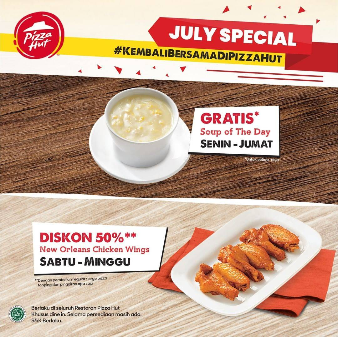 Diskon Promo July Special Pizza Hut! Free Soup Of The Day & Discount 50% Off Chicken Wings