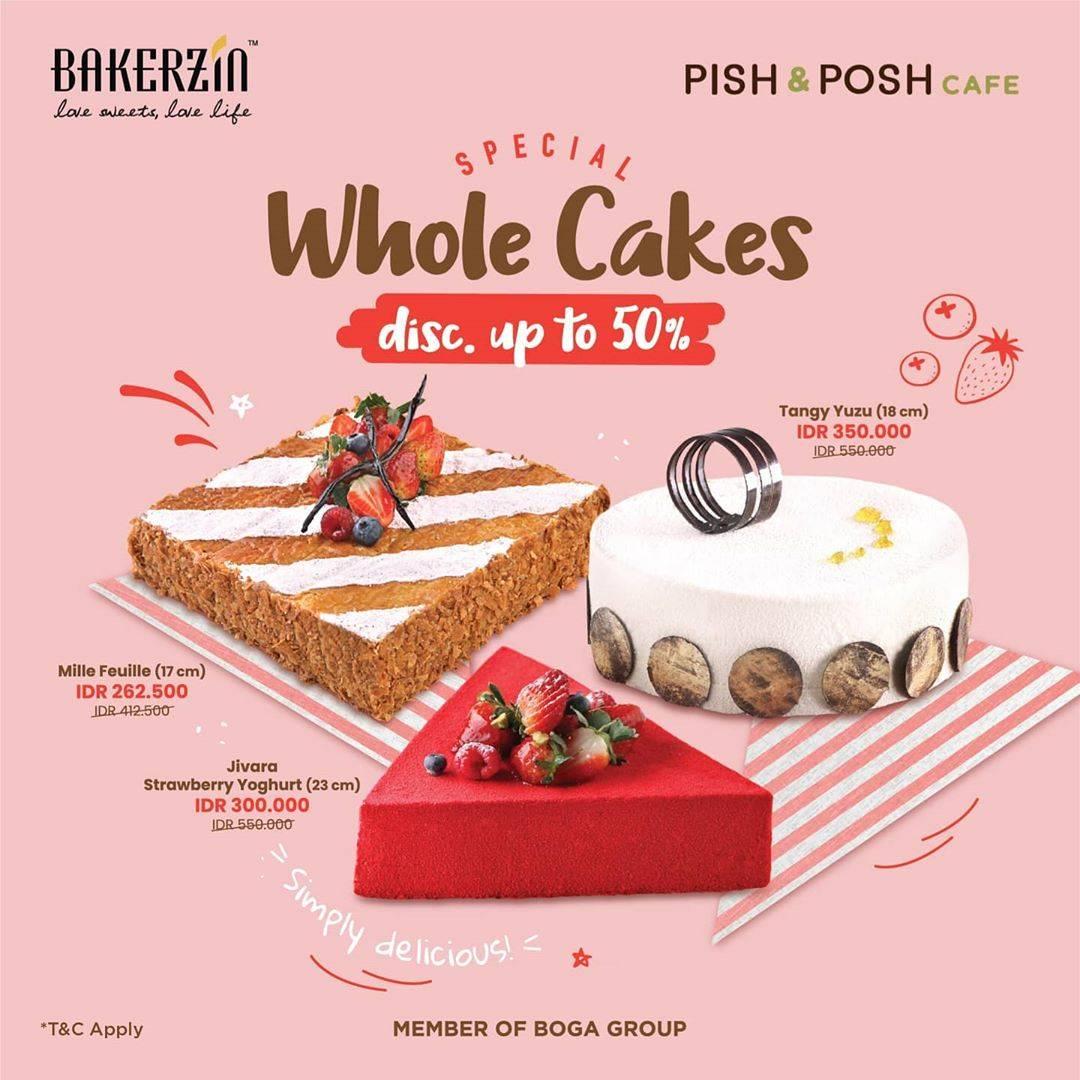 Diskon Promo Bakerzin & Pish & Posh Discount Up To 50% Off For Whole Cakes