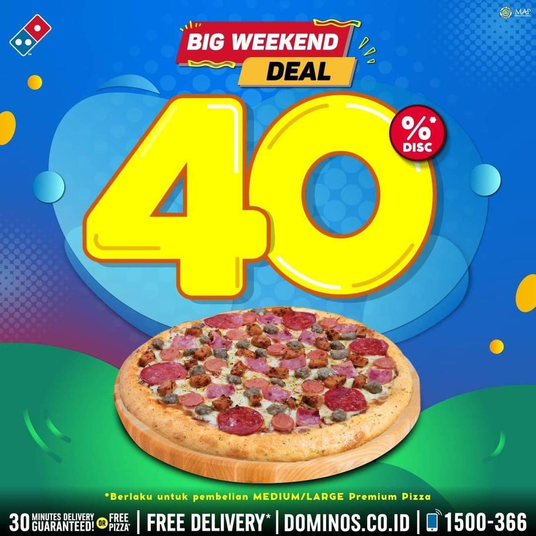 Diskon Promo Domino's Pizza Big Weekend Deal Diskon 40% Untuk Pizza Medium & Large Premium