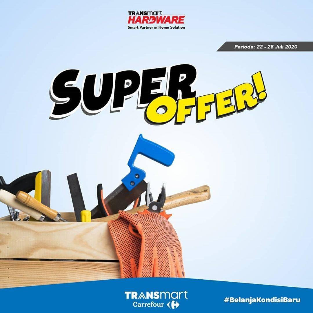 Diskon Katalog Promo Transmart Hardware Super Offer Periode 22 - 28 Juli 2020