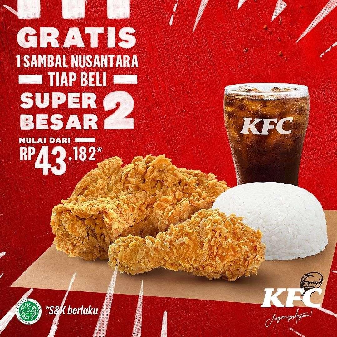 Diskon KFC Promo Beli Super Besar 2 Gratis 1 Sambal Nusantara