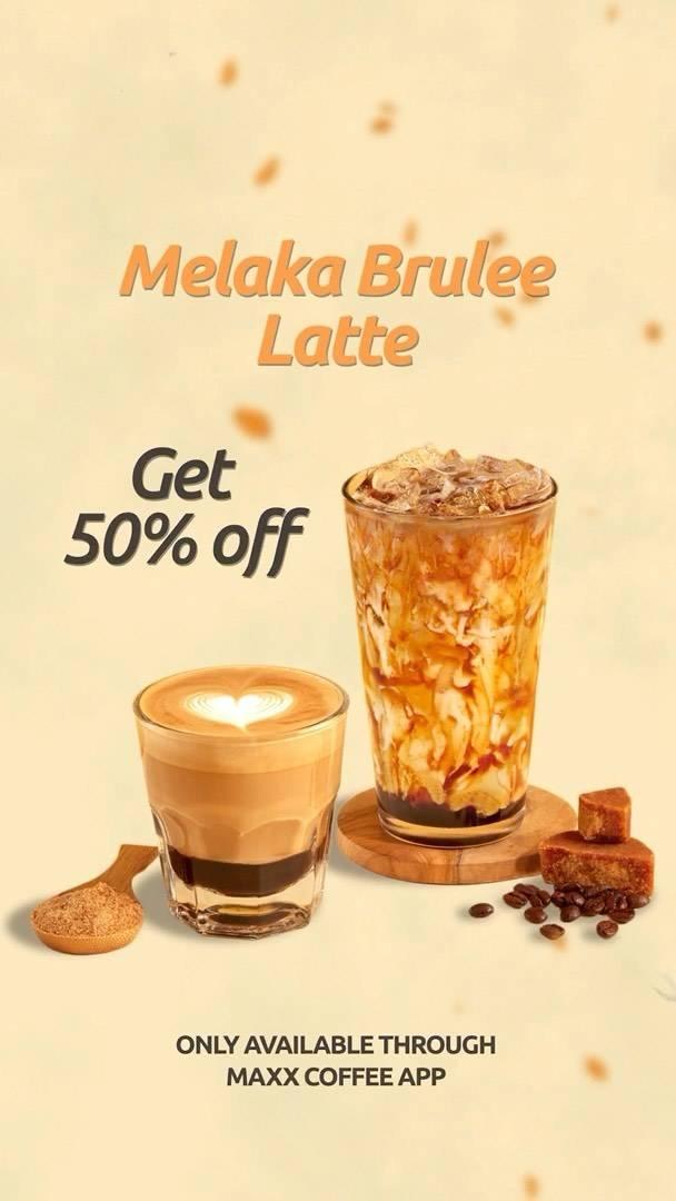 Diskon Maxx Coffee Diskon 50% Untuk Malaka Brulee Latte