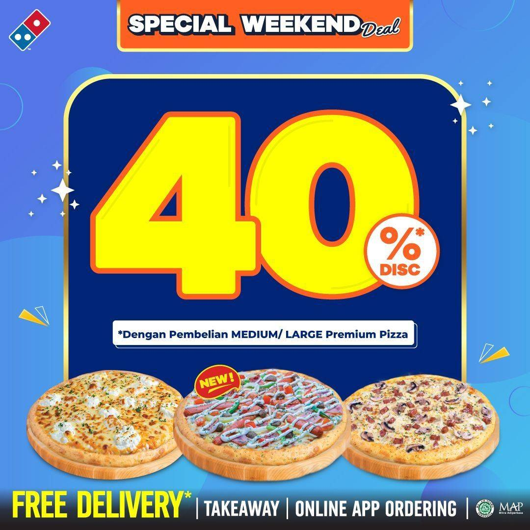 Diskon Domino's Pizza Special Weekend Deal Discount 40% Off