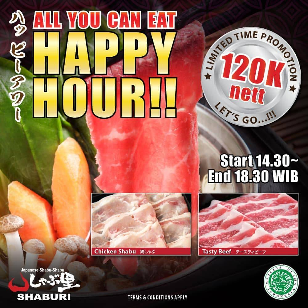 SHABURI Promo ALL YOU CAN EAT HAPPY HOUR, Harga Spesial hanya Rp.120.000 nett*