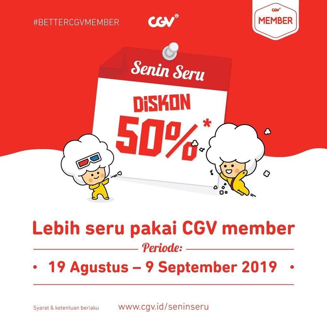 Diskon CGV CINEMA Promo SENIN SERU, Diskon 50% Nonton Pakai CGV Member