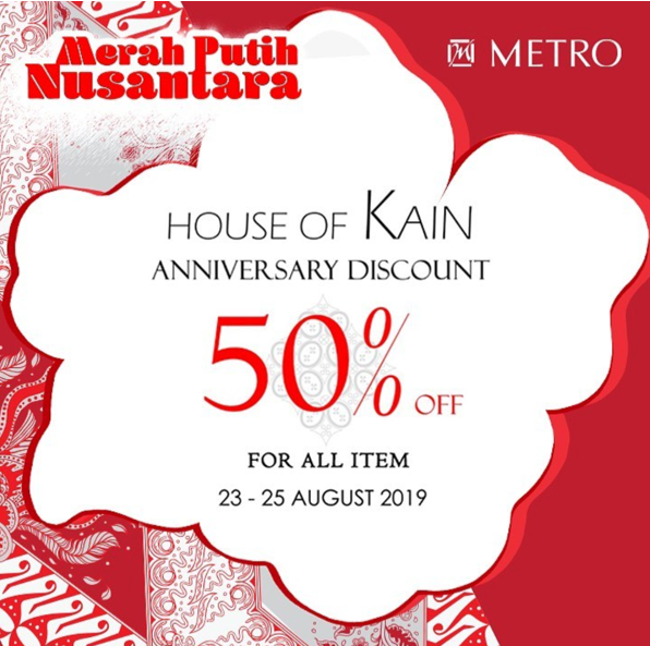 METRO Department Store Promo House of Kain Anniversary, Discount 50% all items