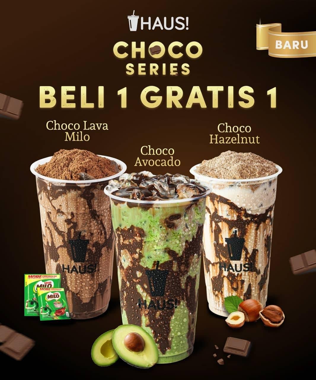 HAUS! Promo Choco Series Beli 1 Gratis 1 Choco Lava Milo, Choco Avocado, Choco Hazelnut