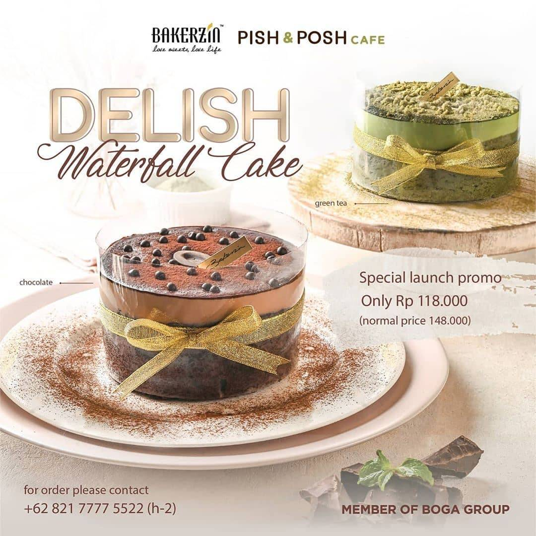 Diskon Bakerzin and Pish & Posh Cafe Special Launch Promo Delish Waterfall Cake Only Rp 118.000