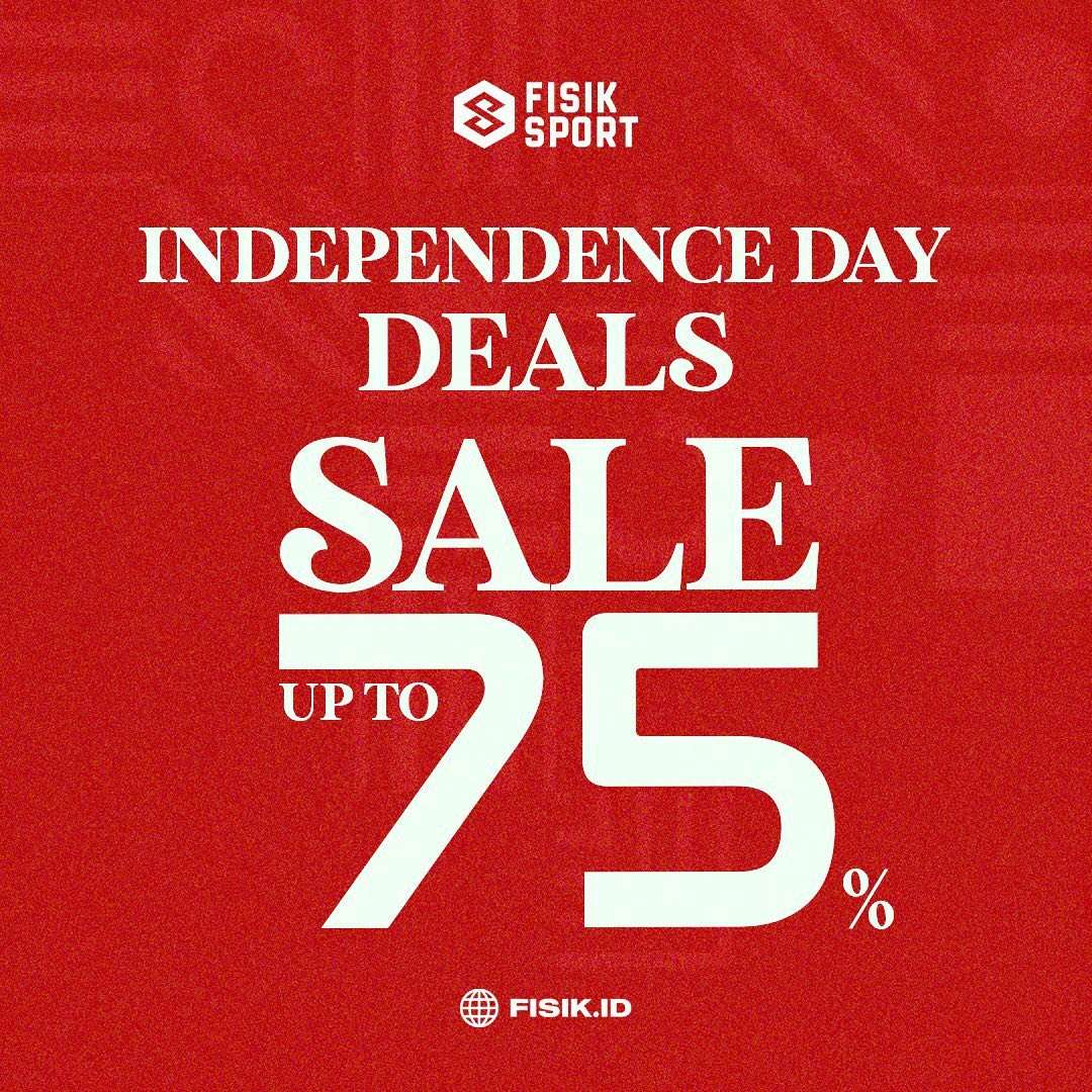 Diskon Fisik Sport Promo Independence Day SALE Up To 75%