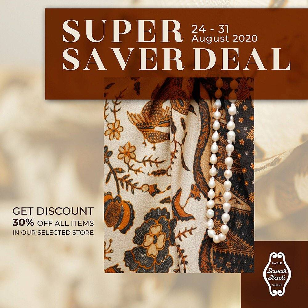 Diskon Batik Danar Hadi Super Saver Deal 30% Off