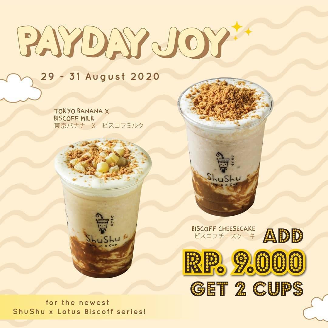 Diskon Life Of Shushu Payday Joy - Add IDR. 9.000 Get 2 Cups
