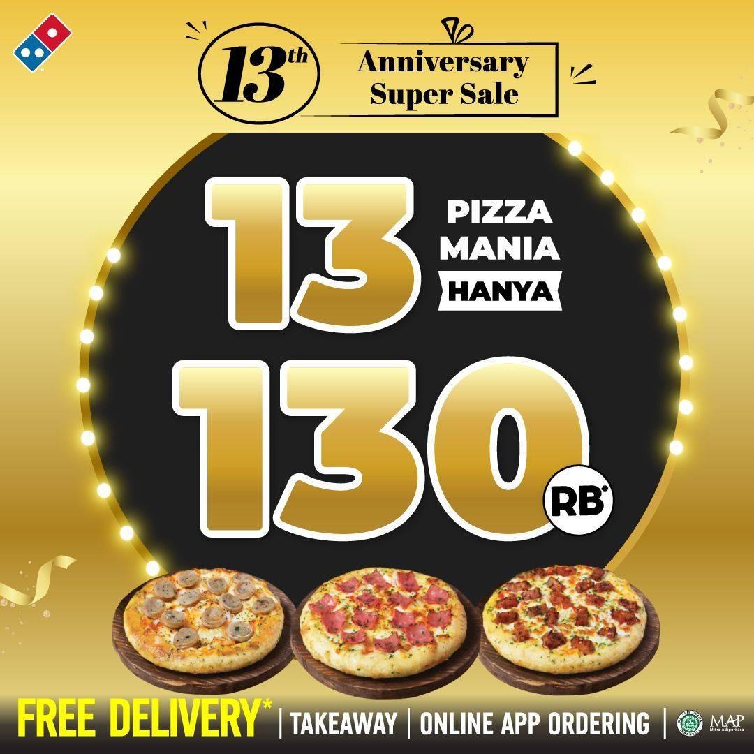 Diskon Domino's Pizza Anniversary Super Sale 13 Pizza Mania Hanya Rp. 130.000