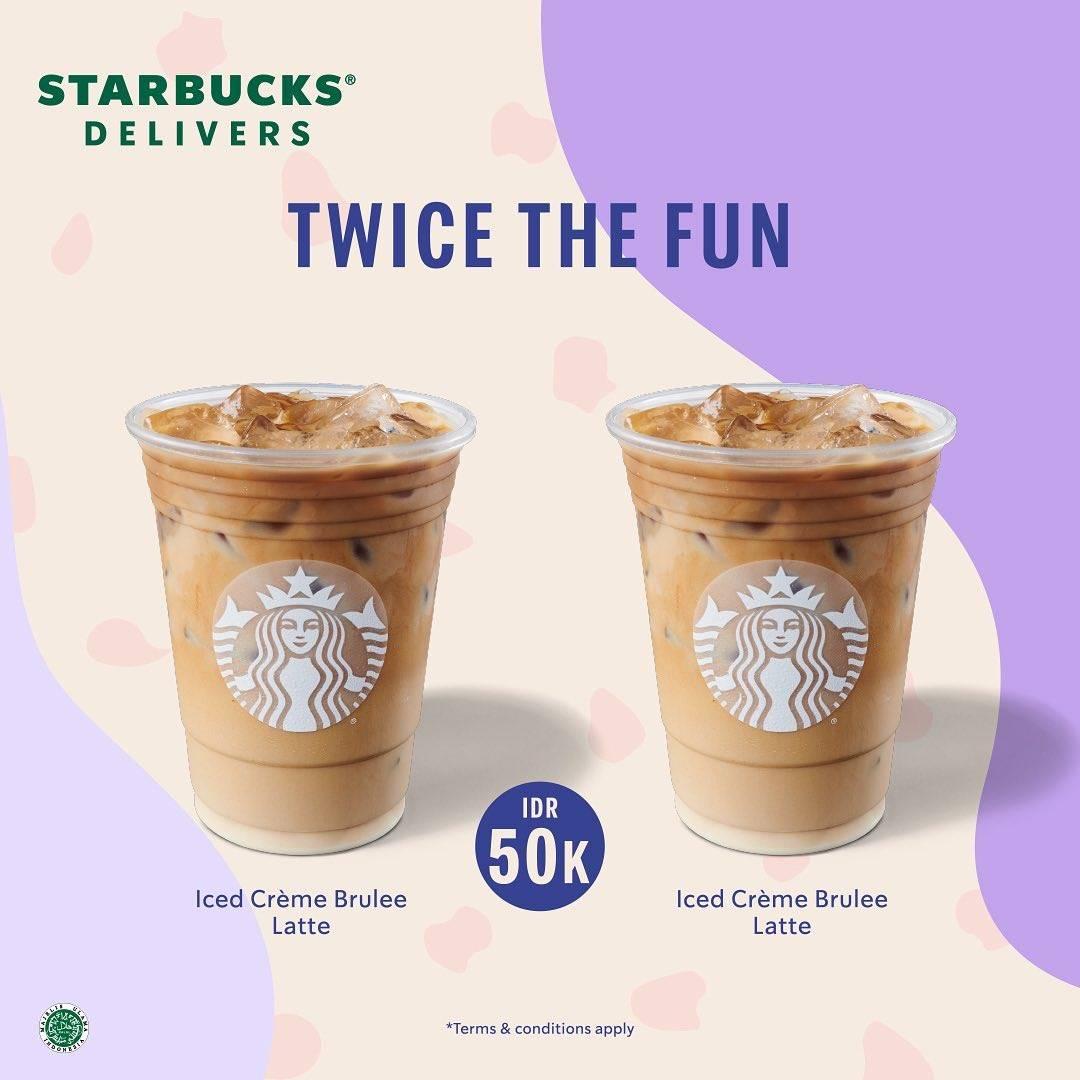 Diskon Starbucks Promo Twice The Fun 2 Iced Creme Brulee Latte Hanya Rp. 50.000