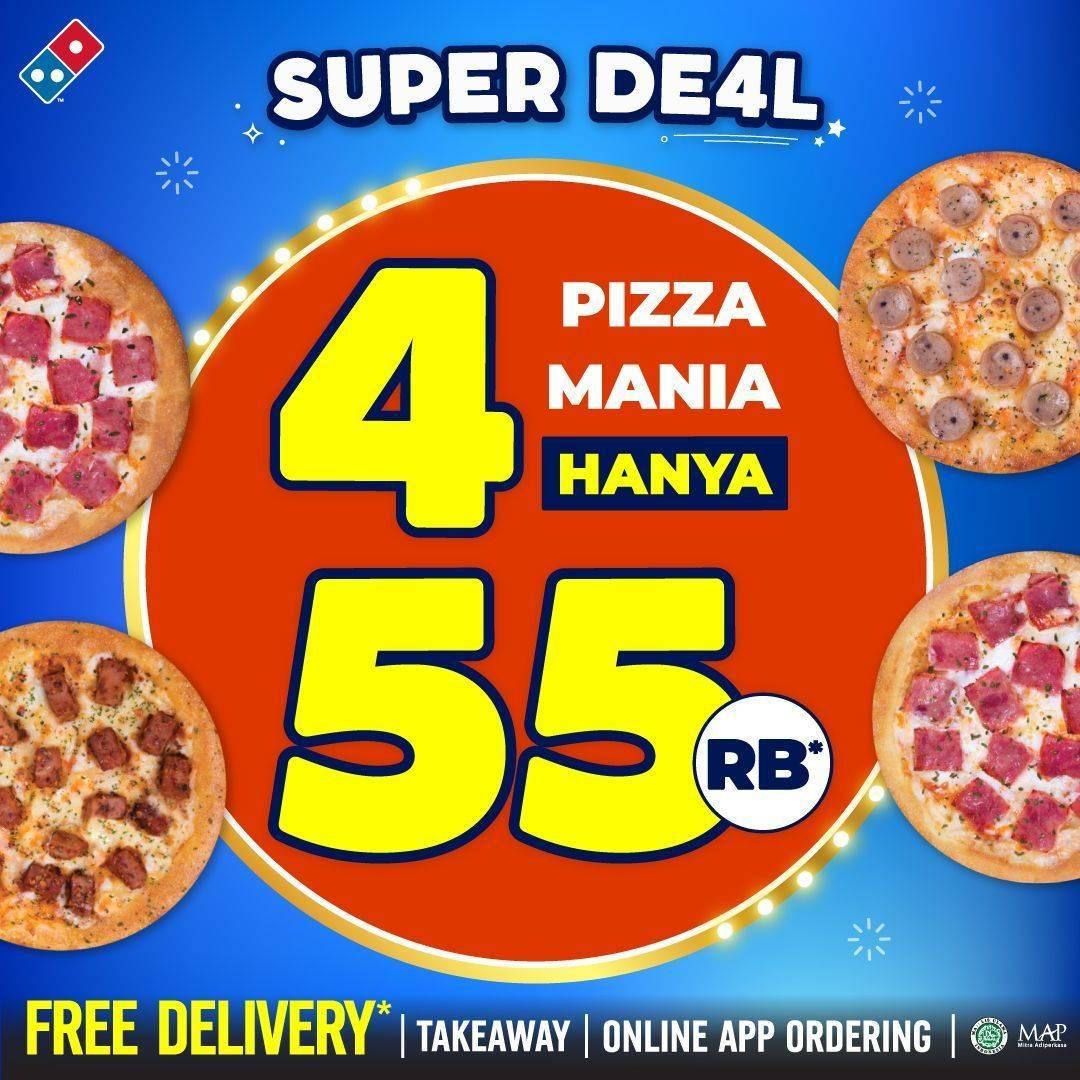 Diskon Domino's Pizza Promo Super Deal 4 Pizza Mania Hanya Rp. 55.000