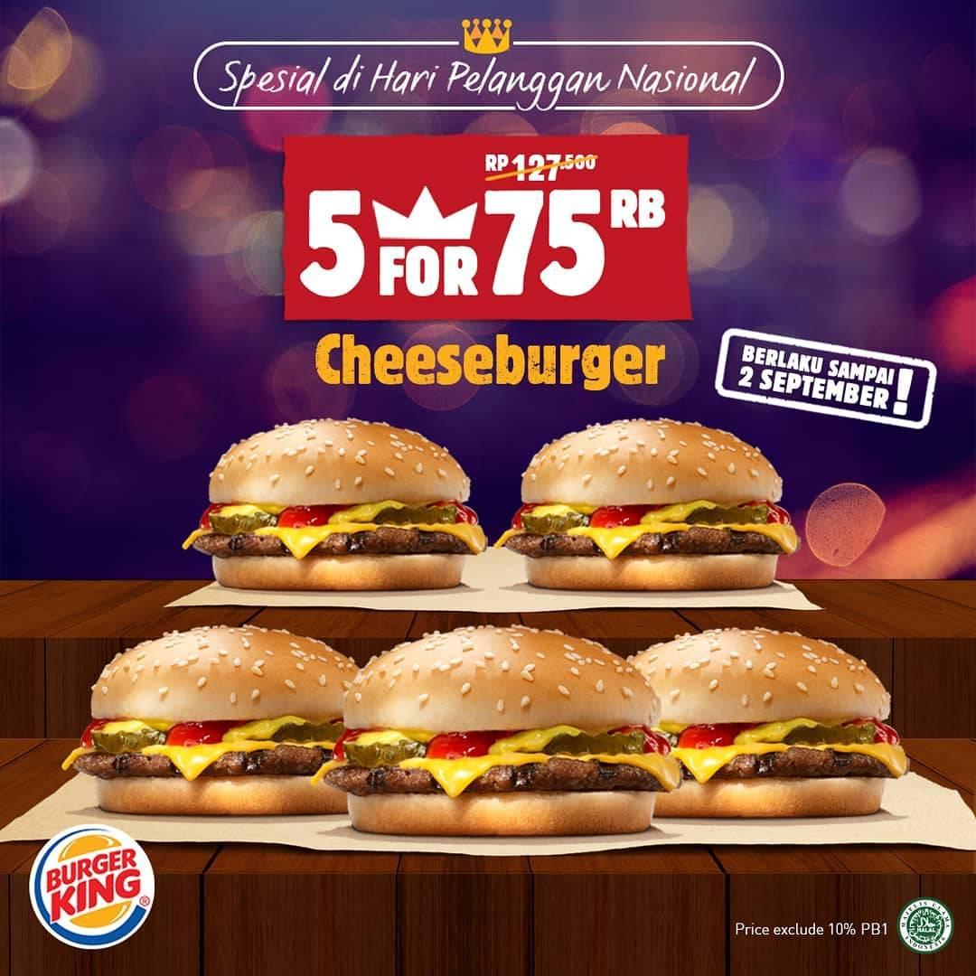 Diskon BURGER KING Promo HARI PELANGGAN NASIONAL, Paket 5 CheeseBurger Hanya Rp. 75.000