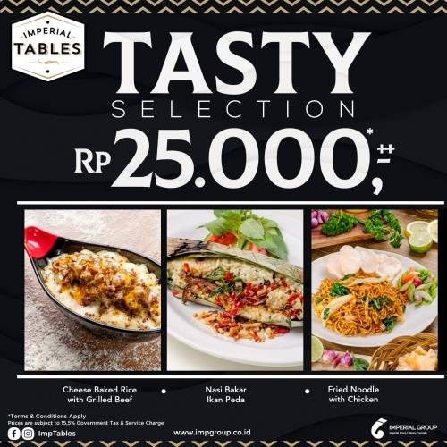 Imperial Tables Promo Tasty Selection hanya Rp 25.000,-++