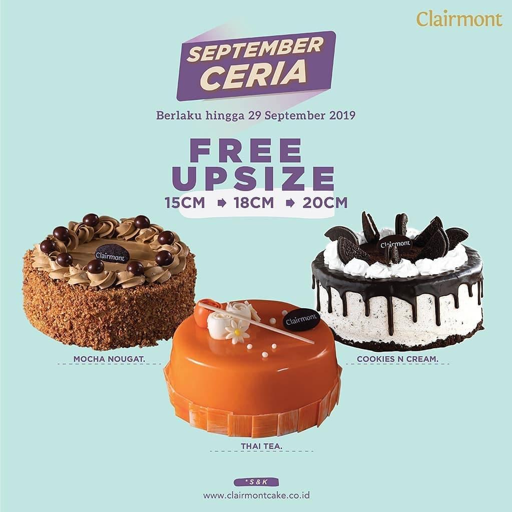 CLAIRMONT CAKES Promo SEPTEMBER CERIA – FREE Upsize