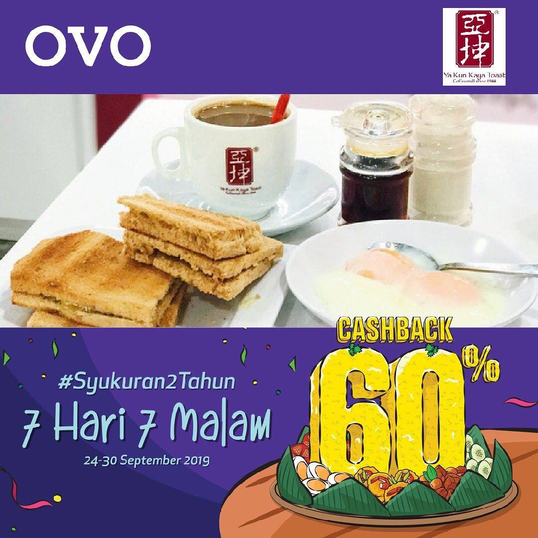 YA KUN KAYA TOAST Promo OVO PAYDAY! CASHBACK 60% untuk transaksi dengan OVO