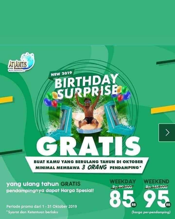 ATLANTIS Promo Spesial Birthday Suprise! Gratis untuk yang berulang Tahun Di Bulan OKTOBER*