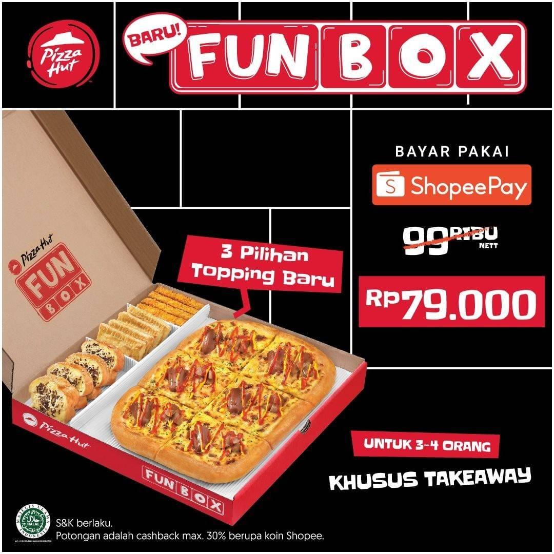 Diskon Pizza Hut Promo Fun Box Hanya Rp. 79.000 Setiap Bayar Pakai Shopeepay